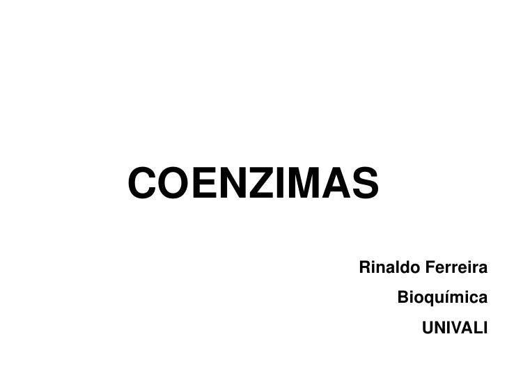 COENZIMAS        Rinaldo Ferreira            Bioquímica               UNIVALI