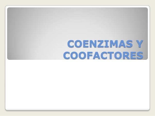 COENZIMAS YCOOFACTORES
