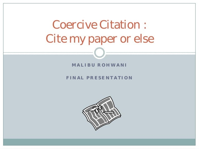 M A LI B U ROHWA NIFI NA L PRESENT A T I ONCoercive Citation :Cite my paper or else