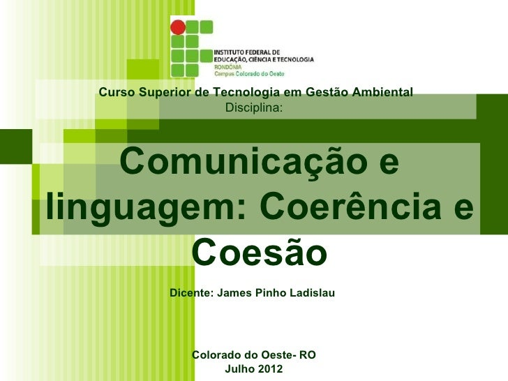 Curso Superior de Tecnologia em Gestão Ambiental                      Disciplina:    Comunicação elinguagem: Coerência e  ...