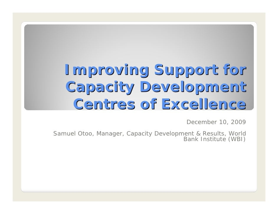Improving Support for    Capacity Development     Centres of Excellence                                         December 1...