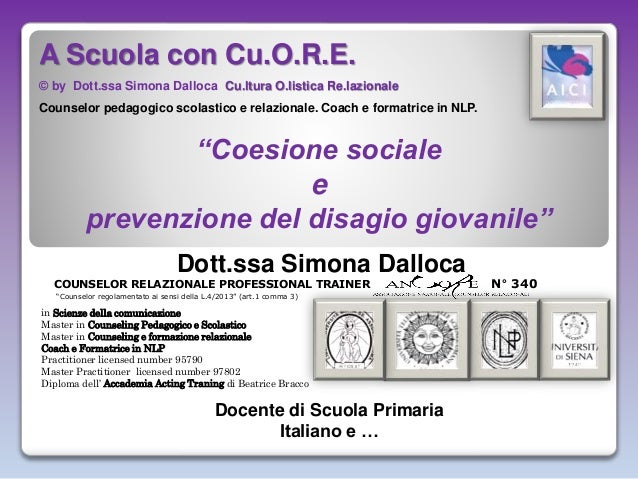 N° 340COUNSELOR RELAZIONALE PROFESSIONAL TRAINER Dott.ssa Simona Dalloca in Scienze della comunicazione Master in Counseli...