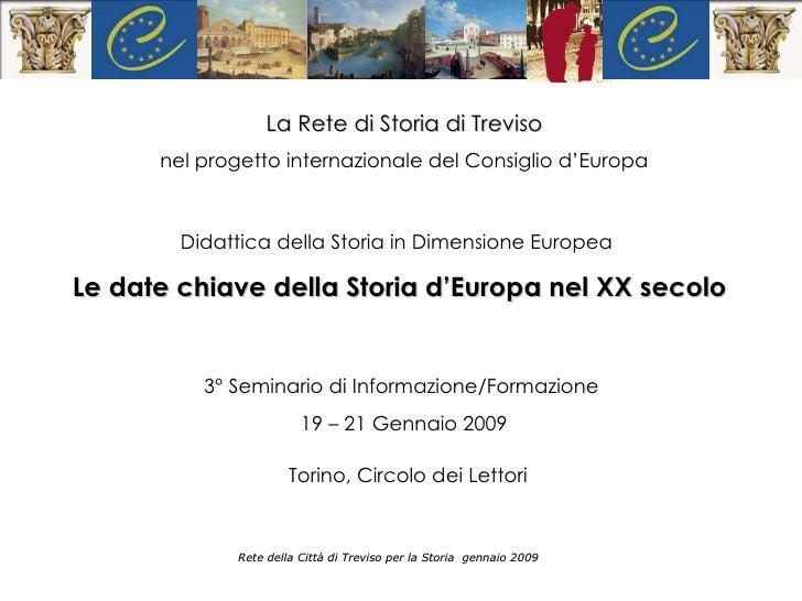 Rete della Città di Treviso per la Storia  gennaio 2009 La Rete di Storia di Treviso nel progetto internazionale del Consi...