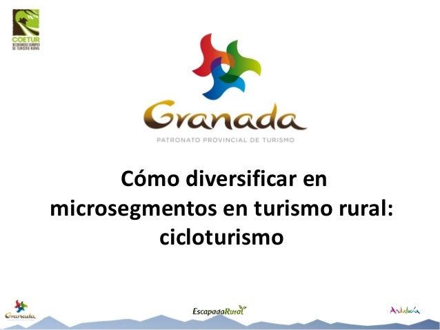 Cómo diversificar en microsegmentos en turismo rural: cicloturismo