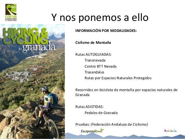 CLUBES Y ASOCIACIONES •Federación Andaluza de Ciclismo •Granabike http://www.granabike.com/ •Granada al Pedal •Biciescuela...