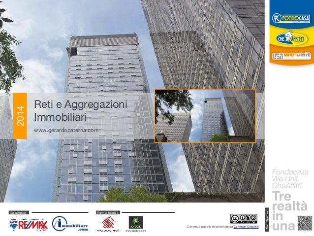 Contenuti pubblicati sotto licenza Common Creative  Reti e Aggregazioni  Immobiliari  www.gerardopaterna.com  2014 Co-spon...