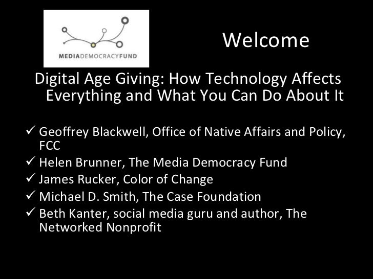 Welcome <ul><li>Digital Age Giving: How Technology Affects Everything and What You Can Do About It </li></ul><ul><li>Geoff...