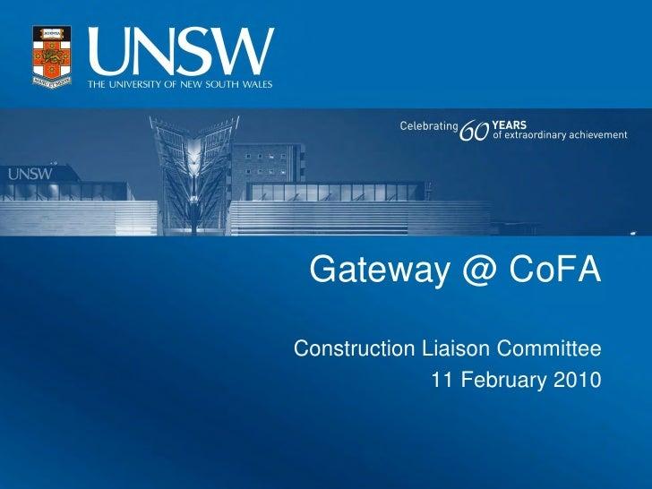 Gateway @ CoFA  Construction Liaison Committee               11 February 2010