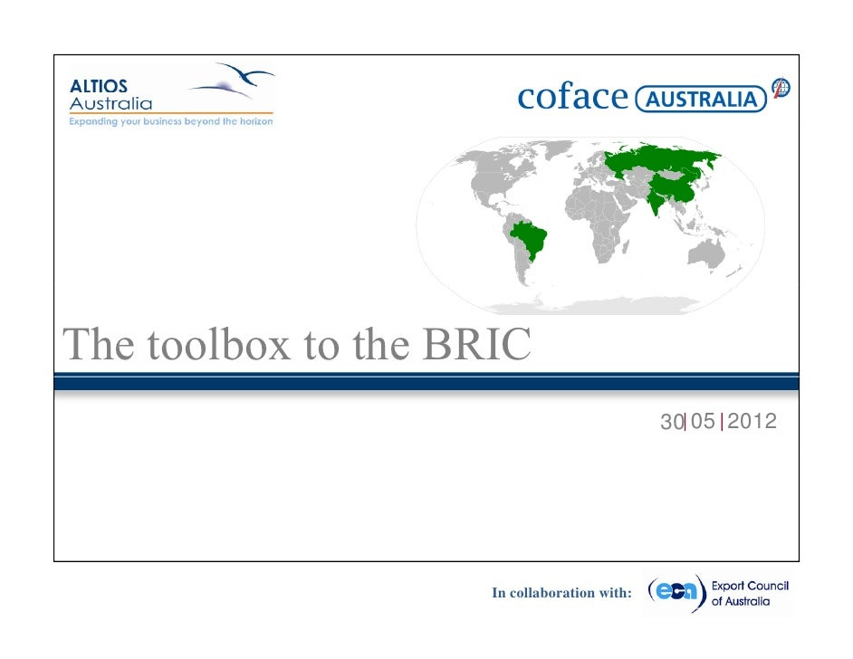 The toolbox to the BRIC                                              30 05 2012                     In collaboration with: