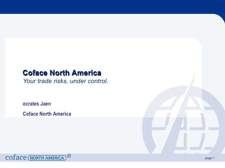 Your trade risks, under control. Coface North America ocrates Jaen Coface North America