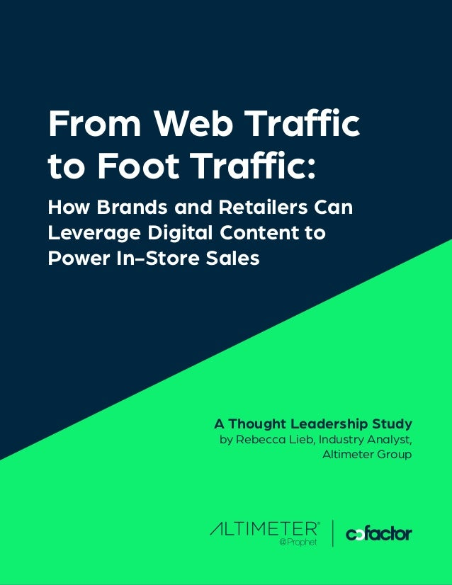 From Web Traffic to Foot Traffic: How Brands and Retailers Can Leverage Digital Content to Power In-Store Sales A Thought ...