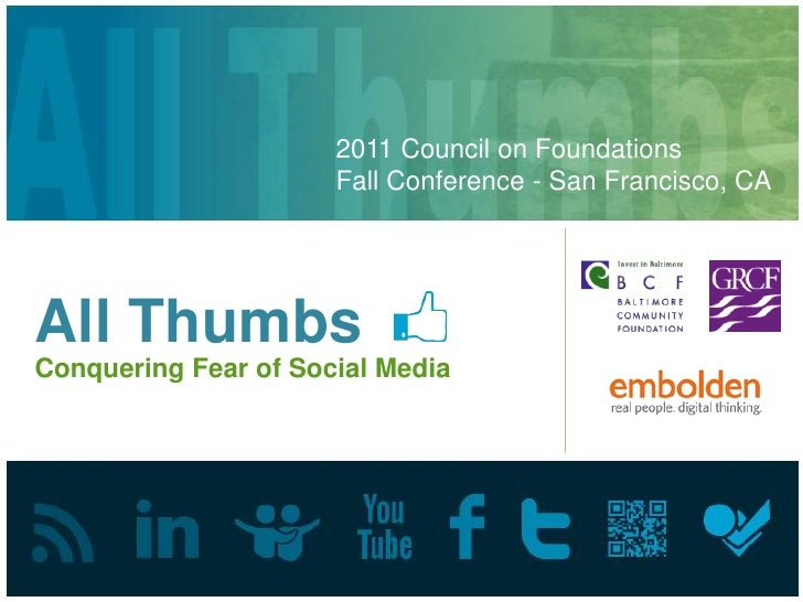 2011 Council on Foundations                      Fall Conference - San Francisco, CAAll ThumbsConquering Fear of Social Me...