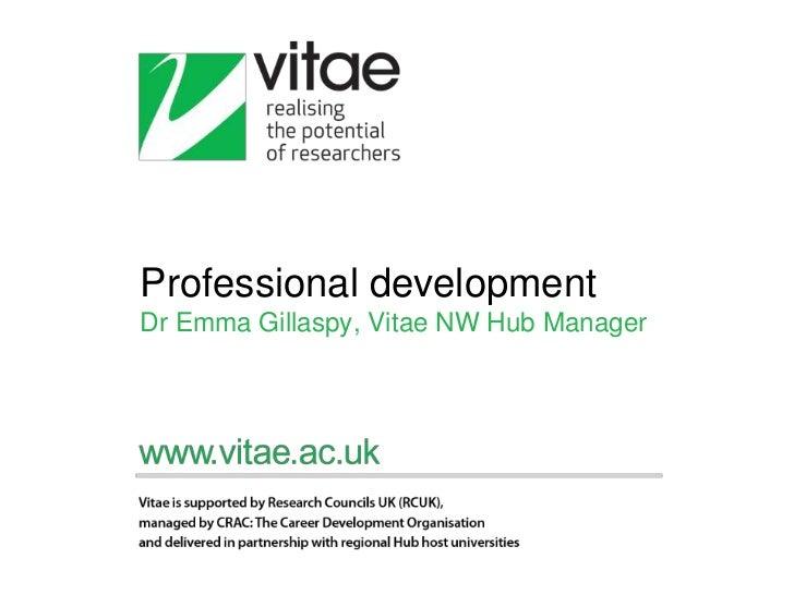 Professional developmentDr Emma Gillaspy, Vitae NW Hub Manager