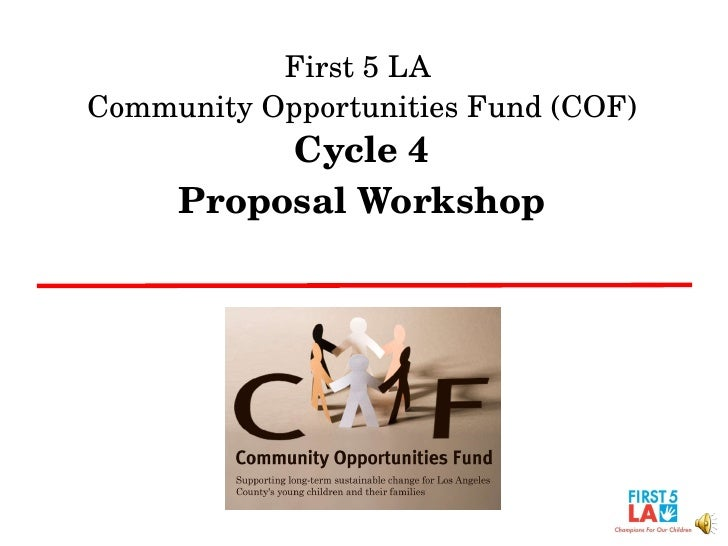 First 5 LA  Community Opportunities Fund (COF) Cycle 4 Proposal Workshop