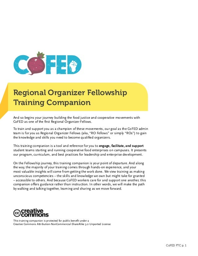 CoFED FTC p. 1 Regional Organizer Fellowship Training Companion And so begins your journey building the food justice and c...