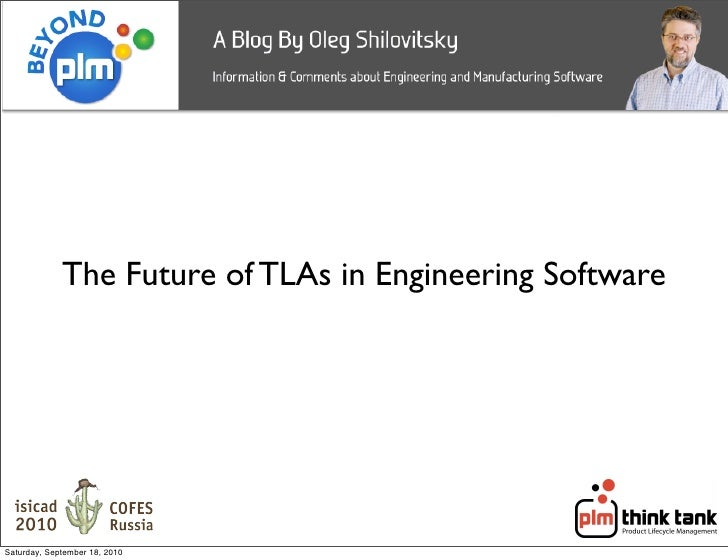 The Future of TLAs in Engineering Software     Saturday, September 18, 2010
