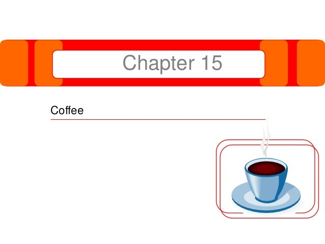 Chapter 15 Coffee