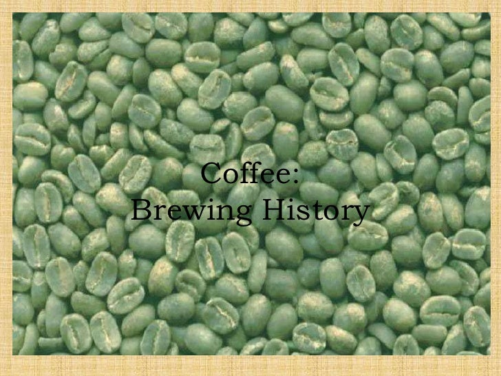 Coffee:Brewing History<br />