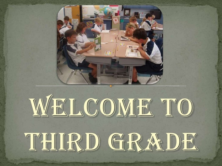 WELCOME TO<br />THIRD GRADE<br />