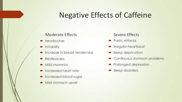 The negative effects of caffeine