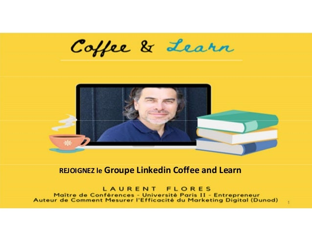 1 REJOIGNEZ le Groupe Linkedin Coffee and Learn