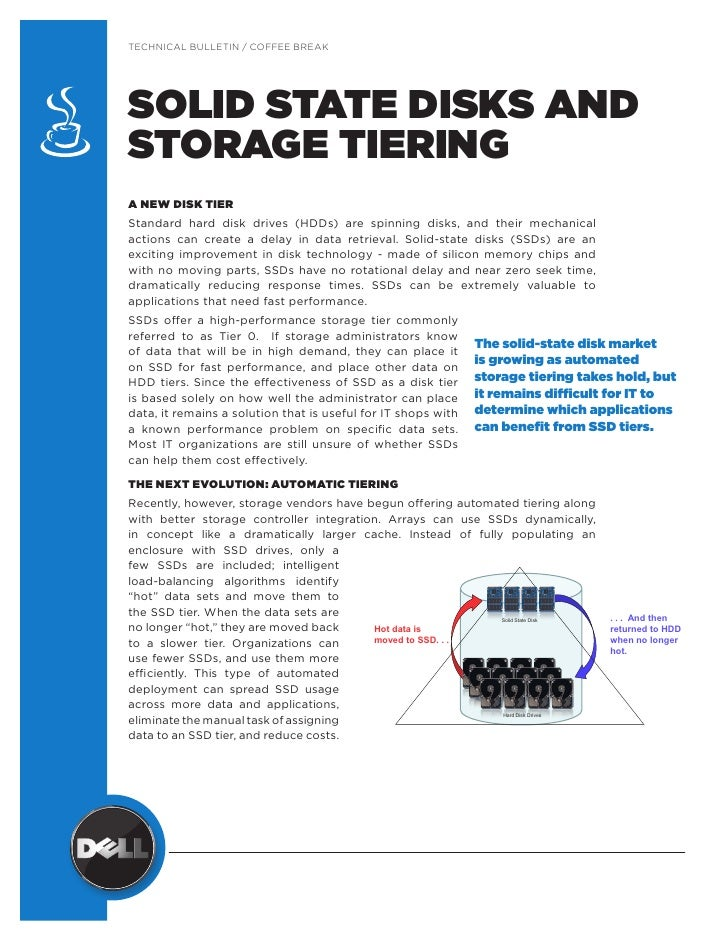 TECHNICAL BULLETIN / COFFEE BREAK     SOLID STATE DISKS AND STORAGE TIERING A NEW DISK TIER Standard hard disk drives (HDD...