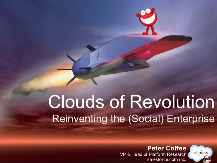Clouds of RevolutionReinventing the (Social) Enterprise                          @PeterCoffee                          Pet...