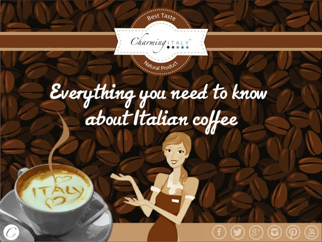 Everything you need to know            about Italian coffeeEverything you need to know about Italian coffee