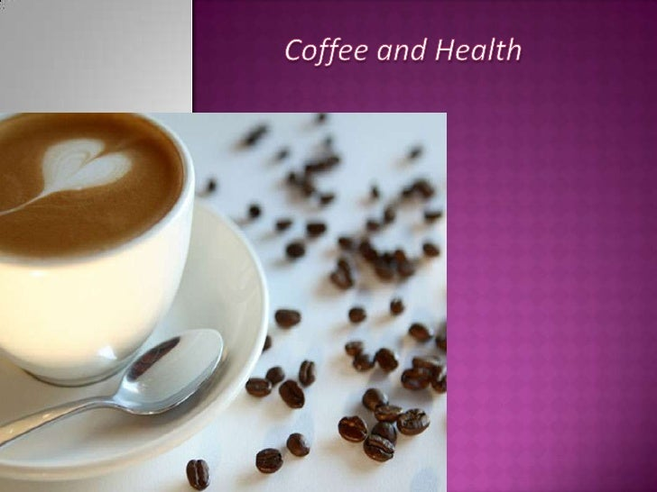 Coffee and Health<br />