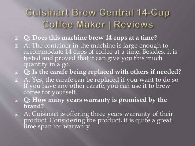 Cuisinart Coffee Maker Life Expectancy : Coffee maker review