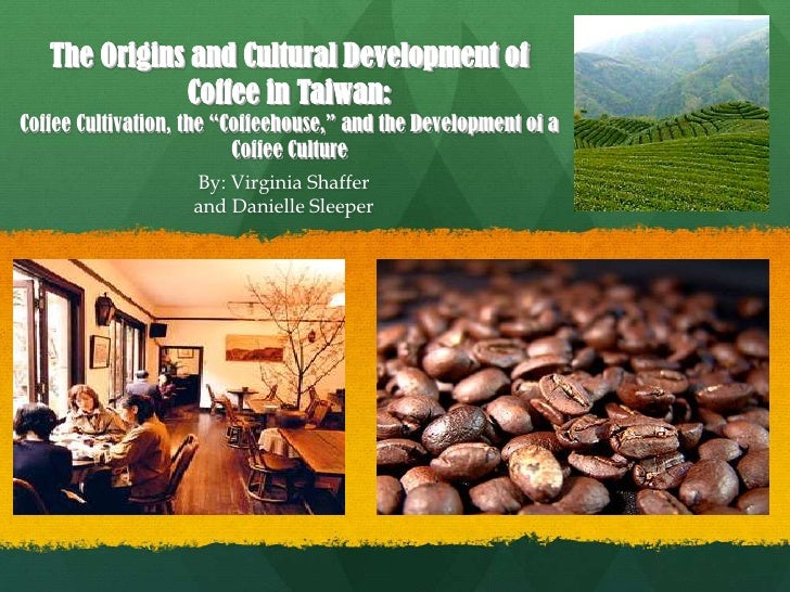 """The Origins and Cultural Development of               Coffee in Taiwan: Coffee Cultivation, the """"Coffeehouse,"""" and the Dev..."""