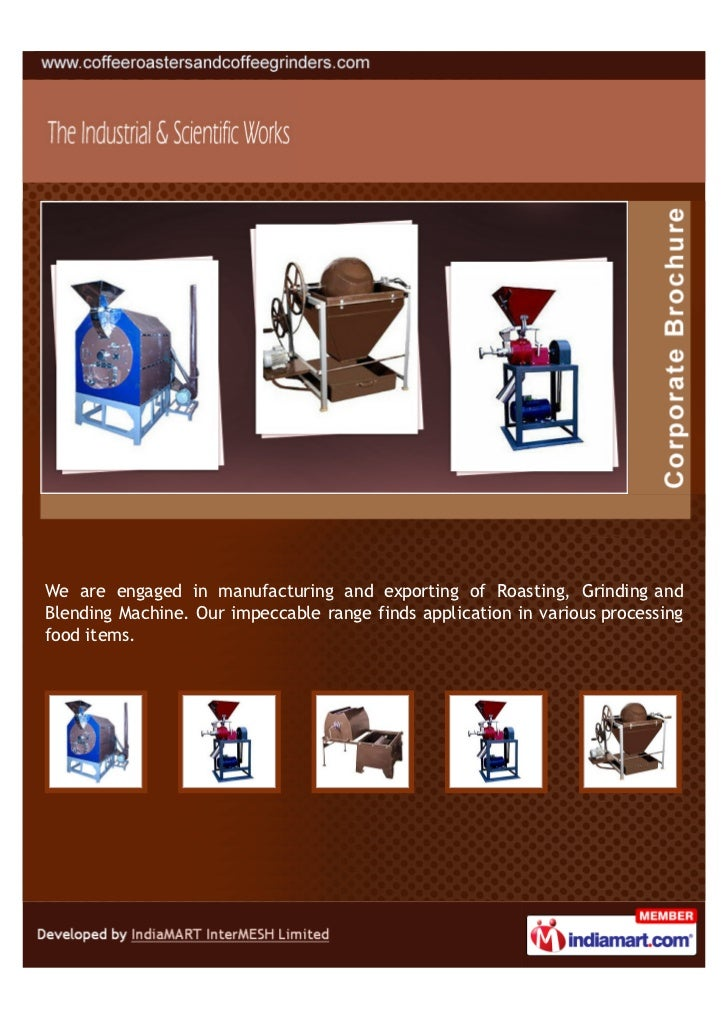 We are engaged in manufacturing and exporting of Roasting, Grinding andBlending Machine. Our impeccable range finds applic...