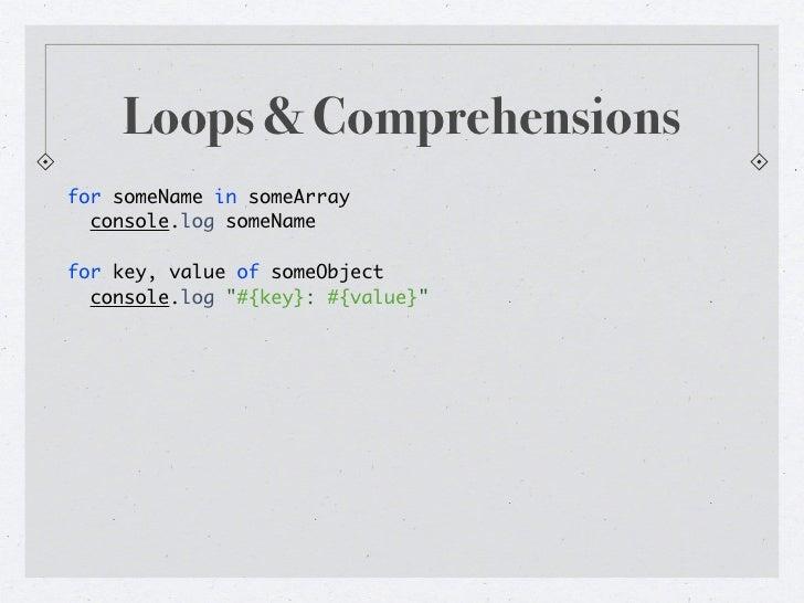 Loops & Comprehensionsvar number, numbers, _i, _len;numbers = [1, 2, 3, 4, 5];for (_i = 0, _len = numbers.length; _i < _le...