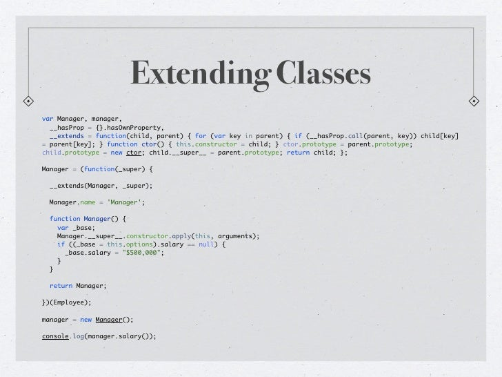 """Bound Functionsclass User  constructor: (@name) ->  sayHi: ->    console.log """"Hello #{@name}""""bob = new User(bob)mary = new..."""