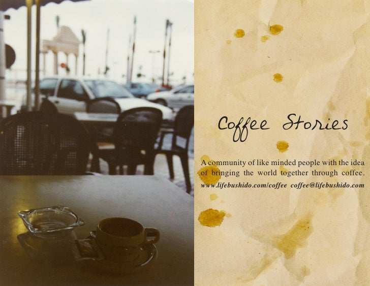 Coffee Stories  A community of like minded people with the idea of bringing the world together through coffee. www.lifebus...