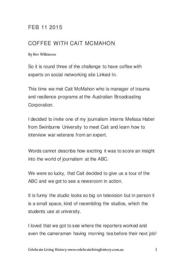 Celebrate Living History www.celebratelivinghistory.com.au 1 FEB 11 2015 COFFEE WITH CAIT MCMAHON By Bev Wilkinson So it i...