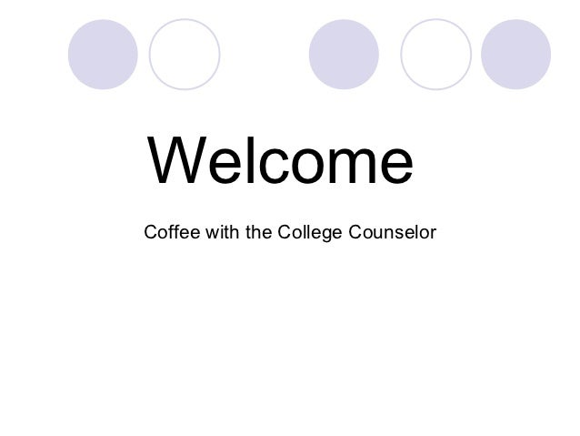 WelcomeCoffee with the College Counselor