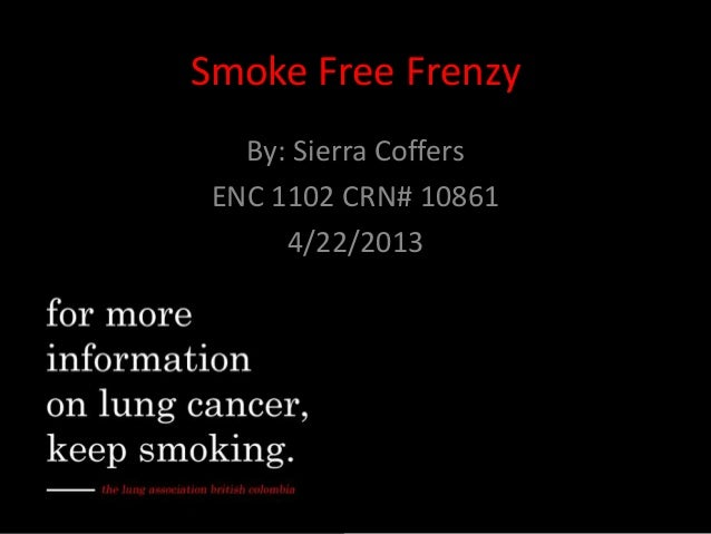 Smoke Free FrenzyBy: Sierra CoffersENC 1102 CRN# 108614/22/2013
