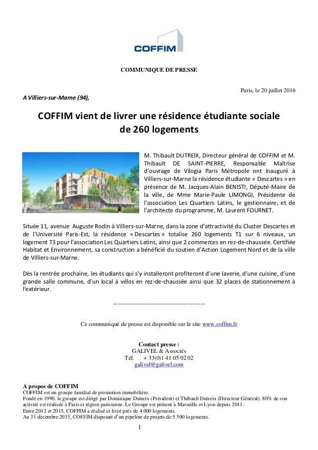 1 COMMUNIQUE DE PRESSE Paris, le 20 juillet 2016 A Villiers-sur-Marne (94), COFFIM vient de livrer une résidence étudiante...