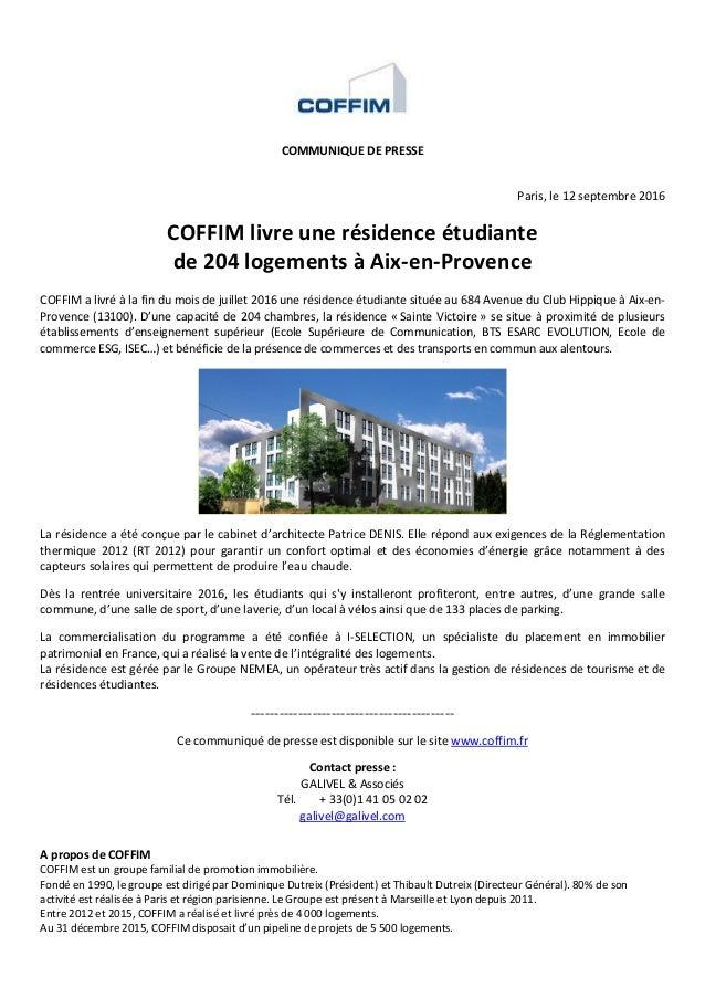 COMMUNIQUE DE PRESSE Paris, le 12 septembre 2016 COFFIM livre une résidence étudiante de 204 logements à Aix-en-Provence C...