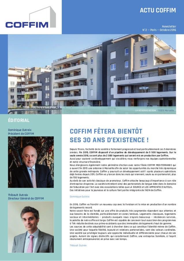 ÉDITORIAL Dominique Dutreix Président de COFFIM Thibault Dutreix Directeur Général de COFFIM ACTU COFFIM Newsletter N°2 — ...