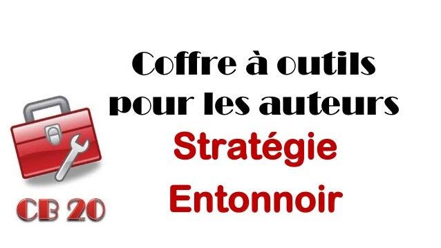 Coffre à outils pour les auteurs  Stratégie  Entonnoir