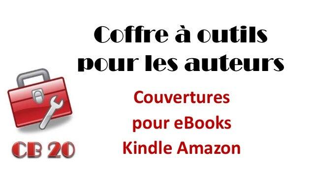 Coffre à outils pour les auteurs  Couvertures  pour eBooks  Kindle Amazon