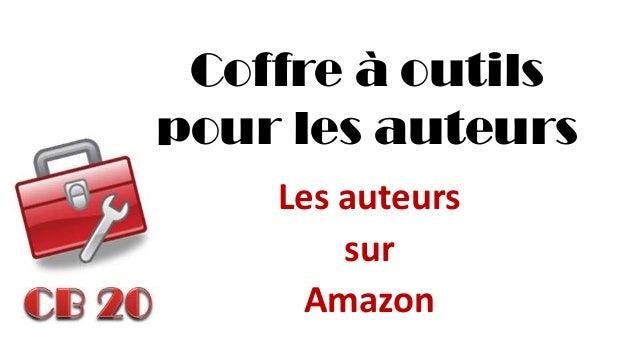 Coffre à outils pour les auteurs  Les auteurs  sur  Amazon