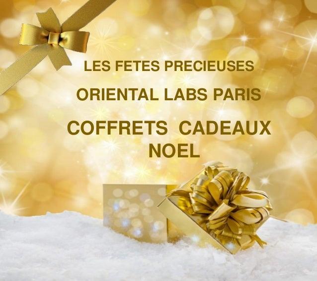 LES FETES PRECIEUSES ORIENTAL LABS PARIS COFFRETS CADEAUX NOEL
