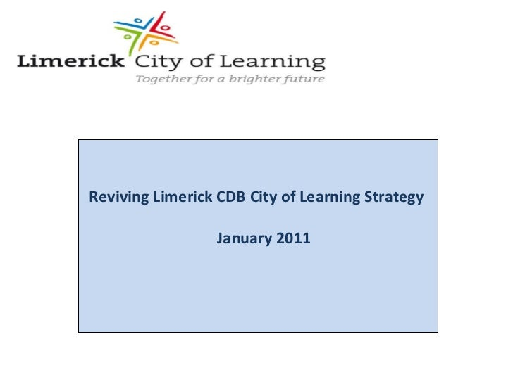 Reviving Limerick CDB City of Learning Strategy  January 2011