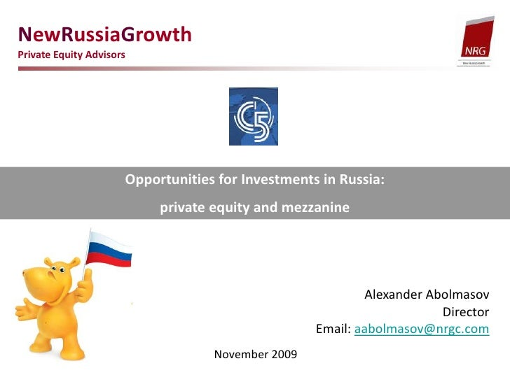 NewRussiaGrowth<br />Private Equity Advisors<br />Opportunities for Investments in Russia: <br />private equity and mezzan...