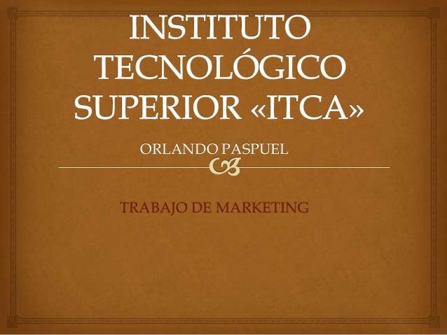 ORLANDO PASPUEL TRABAJO DE MARKETING