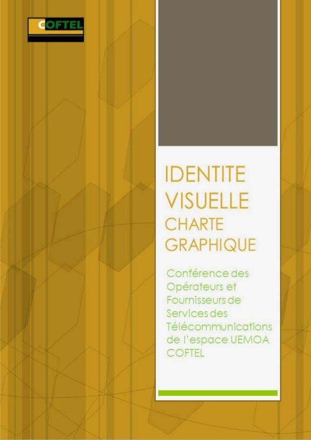 1     IDENTITE VISUELLE COFTEL                                                  S OMMAIRE    SOMMAIRE      I.   INTRODUCTI...