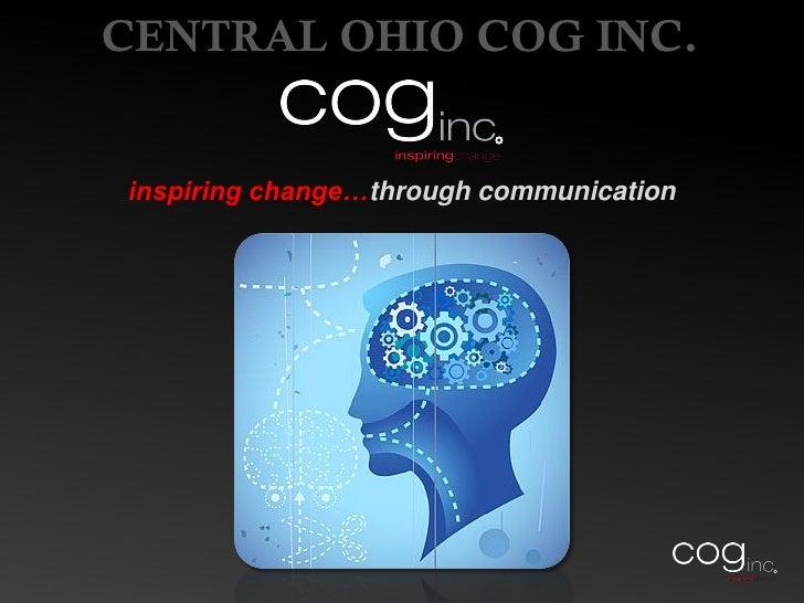 CENTRAL OHIO COG INC.inspiring change…through communication